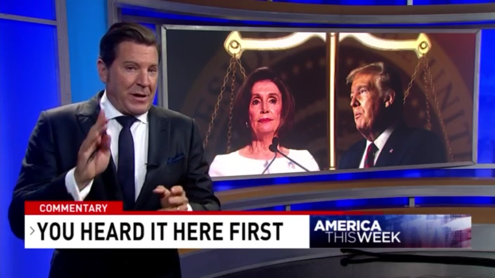 "Eric Bolling standing in front of an image of Donald Trump and Nancy Pelosi on opposite sides of a set of scales. The chyron reads, ""You heard it here first."""