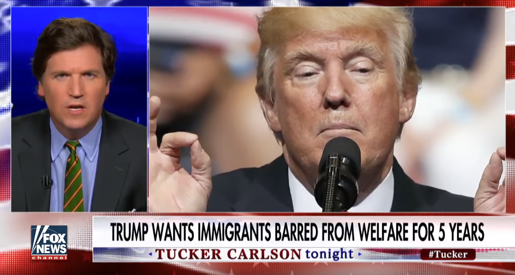 Tucker complaining about immigrants on welfare next to a photo of Donald Trump