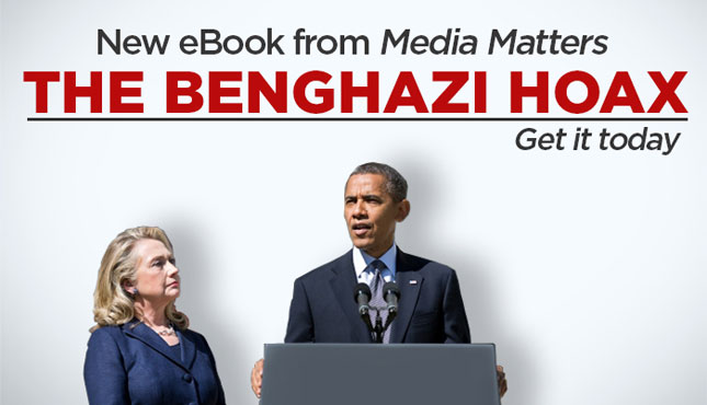 The Benghazi Hoax: The Truth Behind The Right's Campaign To