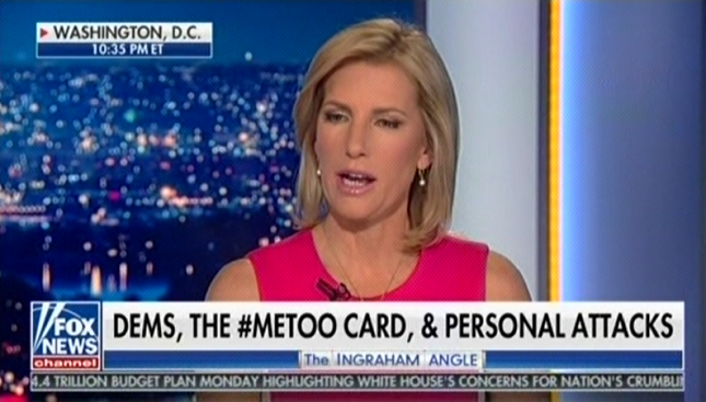 Laura Ingraham believes the #metoo movement is a liberal conspiracy to get rid of Trump