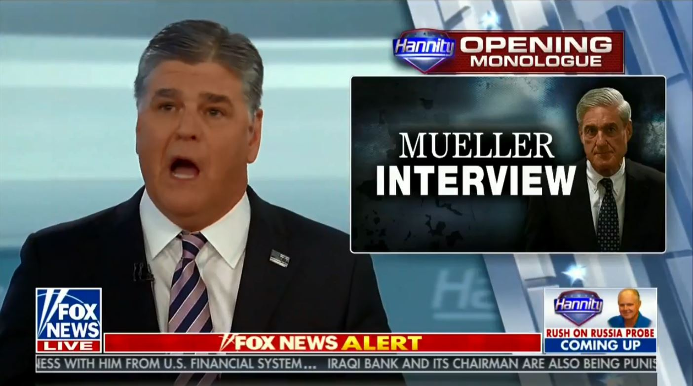 "Sean Hannity: ""Mueller has no business ever questioning the president of the United States"""