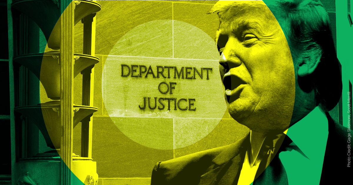 How Justice Department Is Trying To >> Trump Wants To Blatantly Politicize The Justice Department And His