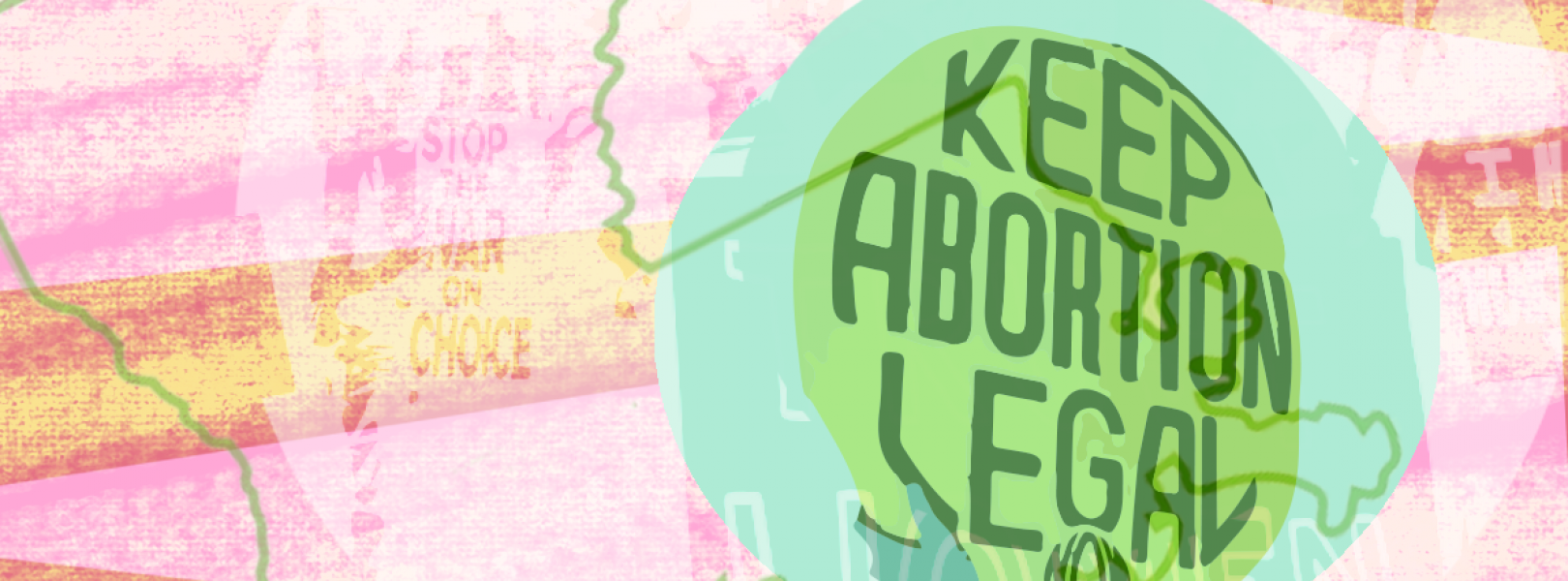 A protest sign saying keep abortion legal
