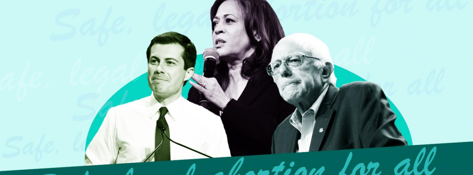 "The words ""Safe, legal abortion for all"" with images of Pete Buttigieg, Kamala Harris, and Bernie Sanders"