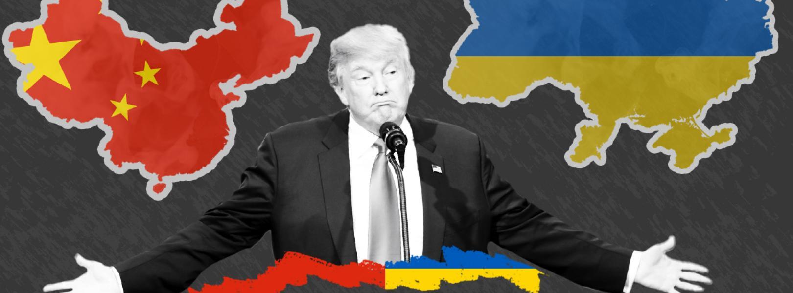 Donald Trump with China and Ukraine