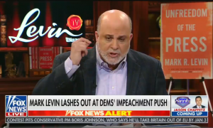 """Mark Levin appears on Hannity, chyron reads: """"Mark Levin lashes out at Dems' impeachment  push"""""""