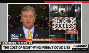 "Shows screengrab from a Hannity show arguing for ""reopening""; chyron reads: Dangerous Fox News lies: The Cost of right wing media's COVID lies"
