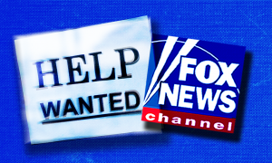 "A ""help wanted"" sign and the Fox News logo"