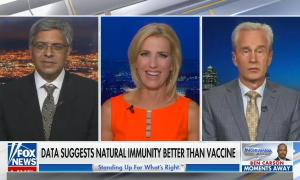 still of JAY BHATTACHARYA, PETER MCCULLLOUGH, Laura Ingraham; chyron: Data suggests natural immunity better than vaccine