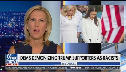 """Laura Ingraham: Democrats are trying to """"feed"""" the """"racist hate out there"""""""