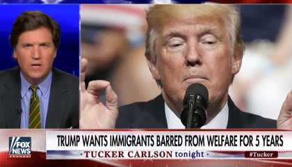 Tucker Carlson complaining about immigrants on welfare next to a photo of Donald Trump