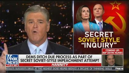 "Sean Hannity says Democrats are ""a lawless mob"" attempting ""Soviet-style impeachment"""