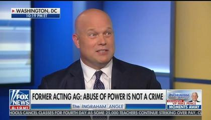 "On Fox, former acting Attorney General Matthew Whitaker says ""abuse of power is not a crime"""
