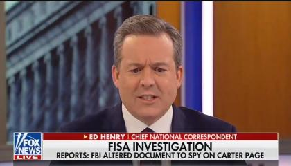 "Fox's Ed Henry talking above a chyron reading ""FISA investigation: Reports: FBI altered document to spy on Carter Page"""