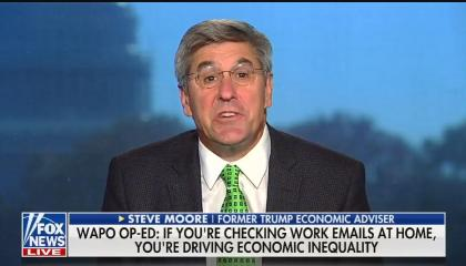 "Former Trump economic adviser Steve Moore speaking above a chyron reading ""WaPo op-ed: If you're checking work emails at home, you're driving economic inequality"""