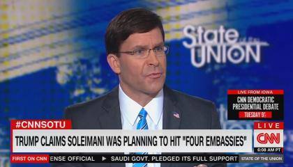 "Defense Secretary Mark Esper on CNN's State of the Union, with chyron reading ""Trump claims Soleimani was planning to hit 'four embassies'"""