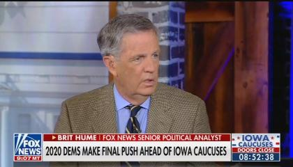 "Fox News Senior Political Analyst Brit Hume speaking above a chyron reading, ""2020 Dems Make Final Push Ahead Of Iowa Caucuses"""