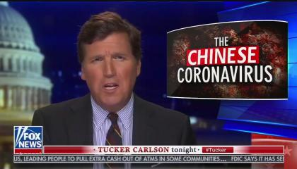 "Tucker Carlson making a disgusted face next to a graphic reading ""The Chinese Coronavirus,"" with ""Chinese"" highlighted against a red background"