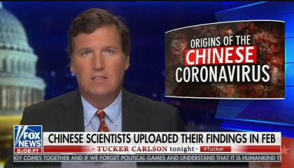 Tucker Carlson continues to say coronavirus started in a lab