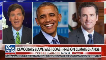 split screen of Tucker Carlson, Barack Obama, Gavin Newsom; chyron reads: Democrats blame west coast fires on climate change