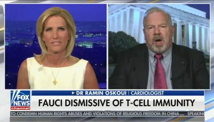 split screen of Laura Ingraham, Dr. Ramin Oskoui; chyron reads: Fauci dismissive of T-cell immunity