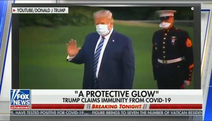 "Picture of Donald Trump waving, chyron reads: ""a protective glow"" Trump claims immunity from COVID-19"