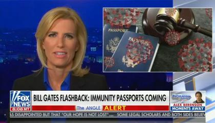 Laura Ingraham; image of gavel, passports, and coronavirus cells; chyron: Bill Gates flashback: immunity passports coming