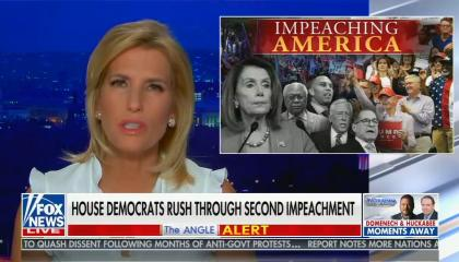 still of Laura Ingraham; image of Demorats titled 'Impeaching America'; chyron: House Democrats rush through second impeachment