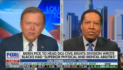 still of Lou Dobbs, Larry Elder; chyron: Biden pick to head DOJ civil rights division wrote Blacks had 'superior physical and mental abilities'