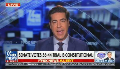 still of Jesse Watters; chyron: Senate votes 56-44 trial is constitutional
