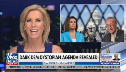 "Laura Ingraham smiles as picture in box shows Nancy Pelosi and Chuck Schumer behind wired fence; chyron reads ""Dark dem dystopian agenda revealed"""