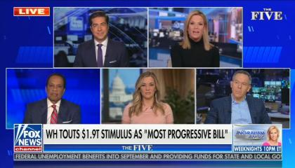"Fox co-hosts Jesse Watters, Martha MacCallum, Juan Williams, Katie Pavlich, and Greg Gutfeld appear on screen; chyron reads; ""WH touts $1.9 trillion stimulus as most progressive bill"""