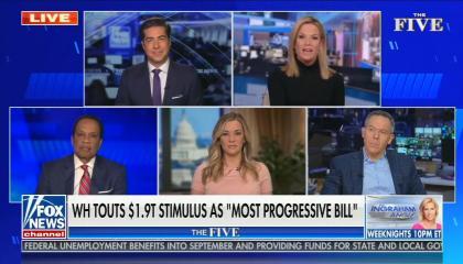 "Fox co-hosts Jesse Watters, Martha MacCallum, Juan Williams, Katie Pavlich, and Greg Gutfeld appear on screen; chyron reads; ""WH touts $1.9 trillion stimulus as most progressive bill"""