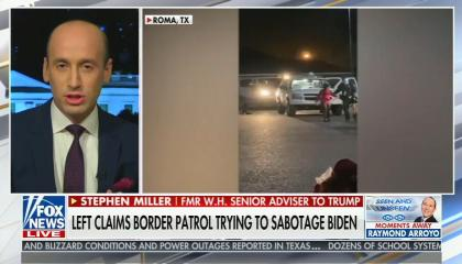 "Stephen Miller addresses camera while video of cars at Roma, TX border plays; chyron reads: ""Left claims border patrol trying to sabotage Biden"""