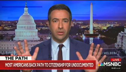 "Ari Melber addresses camera; chyron reads ""Most Americans back path to citizenship for undocumented"""