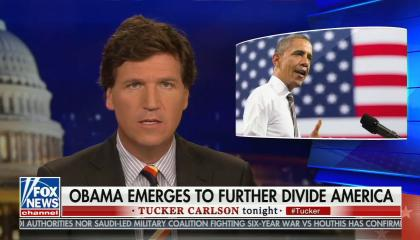 "Tucker Carlson addresses camera with picture of Barack Obama speaking in the corner; chyron reads ""Obama emerges to further divide America"""