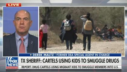 Derek Maltz on Fox News: Texas Sheriff claims cartels using kids to smuggle drugs