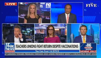 still of Dana Perino, Greg Gutfeld, Juan Williams, Kennedy, Pete Hegseth; chyron: teachers unions fight return despite vaccinations