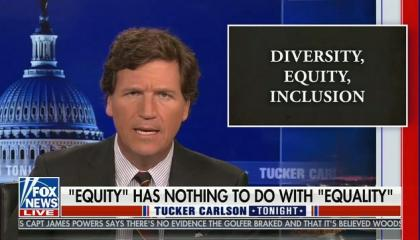 """Tucker Carlson: """"Racism and equity are pretty much the same thing"""""""