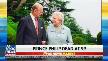 "A Fox News screenshot showing a full-screen image of Prince Philip and Queen Elizabeth II, with the chyron ""Prince Philip Dead At 99"""