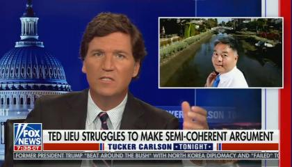 """Tucker Carlson addresses camera with picture of CA Rep. Ted Leiu (Democrat) in corner; chyron reads: """"Ted Leiu struggles to make semi-coherent argument"""""""