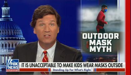 still of Tucker Carlson; photo of person jogging while masked up, titled 'Outdoor mask myth'; chyron: It is unacceptable to make kids wear masks outside