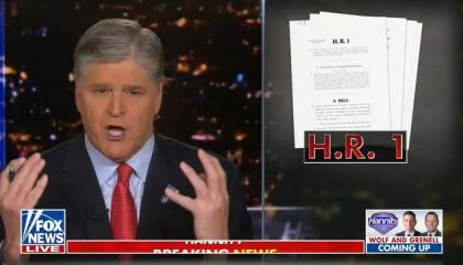 """Sean Hannity: H.R.-1 and S.R.-1 """"would destroy the credibility of all future elections"""""""