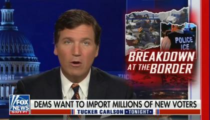 """Tucker Carlson calls immigration """"the most radical possible attack on the core premise of democracy"""""""