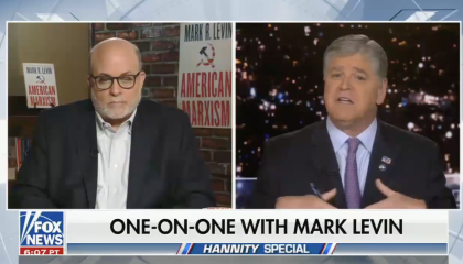 Mark Levin and Sean Hannity