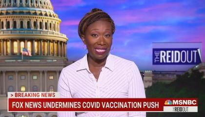 still of Joy Reid; chyron: Fox News undermines COVID vaccination push