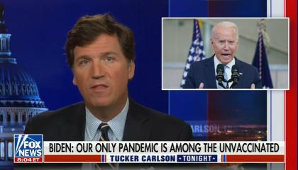 """Tucker Carlson appears on screen; chyron reads: """"Biden: Our only pandemic is among the unvaccinated"""""""