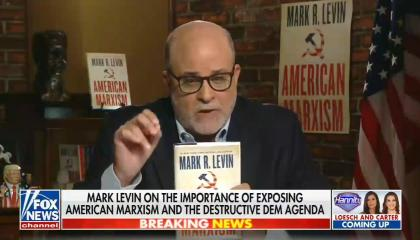 """chyron reads, """"Mark Levin on the importance of exposing American marxism and the radical Democratic agenda"""""""