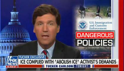 """chyron reads: Dangerous Policies, Tucker exclusive, ICE complied with """"Abolish ICE"""" activist's demands"""
