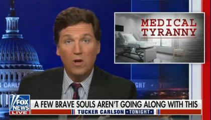 """Tucker Carlson praises the """"brave souls"""" who have not been vaccinated"""